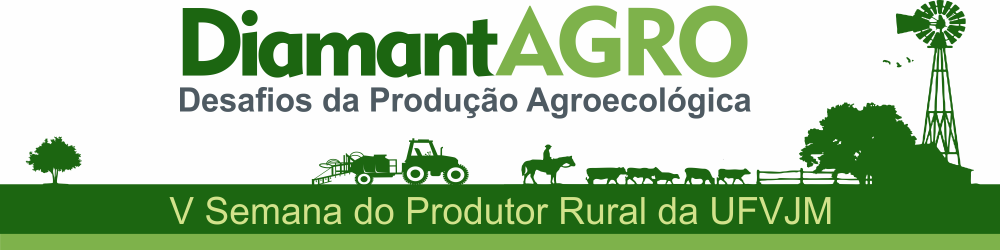 V-Semana-do-Produtor-Rural-da-UFVJM-DiamantAGRO---Desafios-da-Produção-Agroecológica-12/07/2018---13/07/2018
